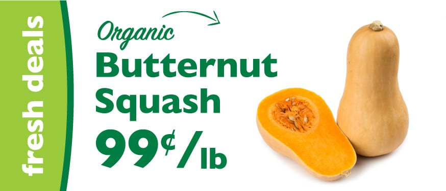whole and halved butternut squash on sale for 99 cents/pound